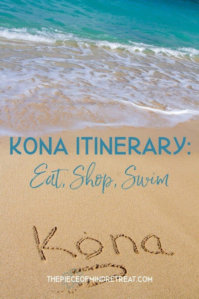 Kona Itinerary: Eat, Shop and Swim