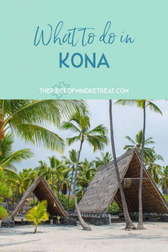 Kona Can't Miss Stops: What to Do in Kona