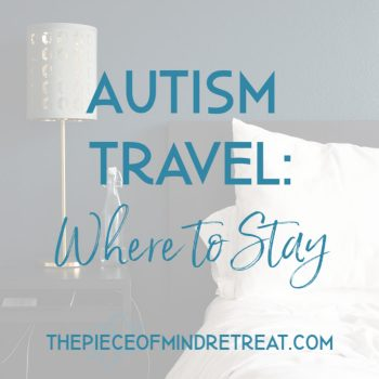 Autism Travel: 4 Rules for Where to Stay