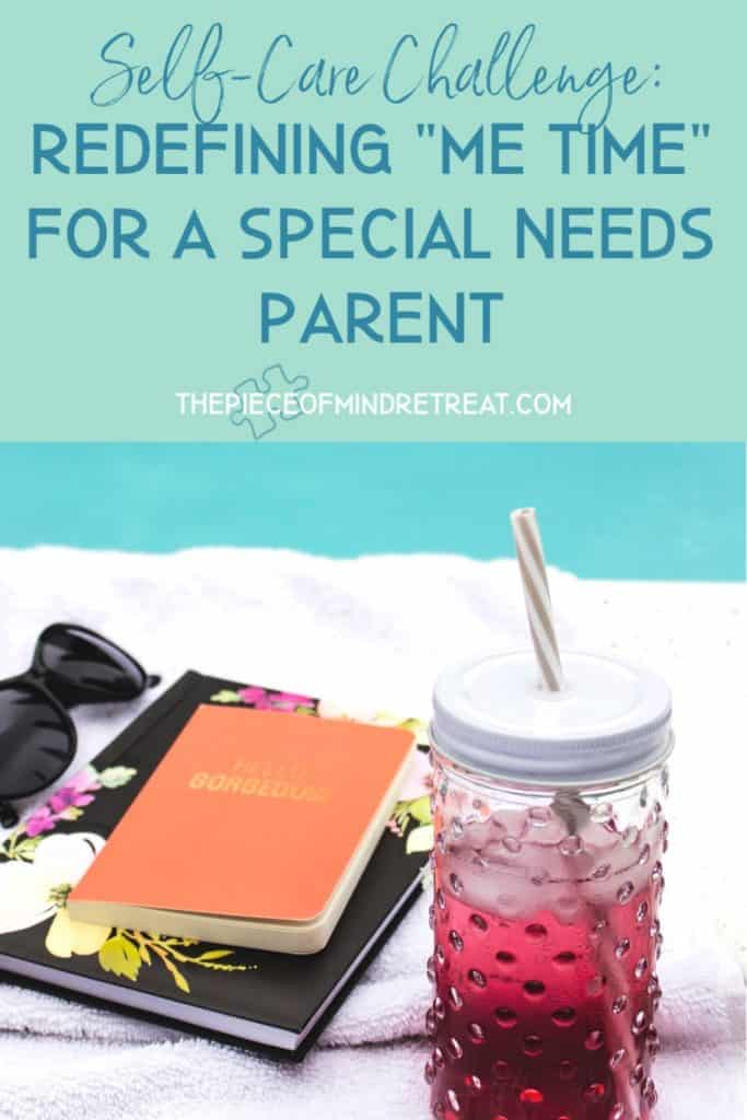 "Self-Care Challenge: Redefining ""Me Time"" for a Special Needs Parent"