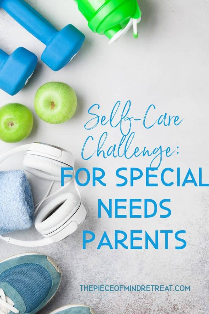 """Self-Care Challenge: Redefining """"Me Time"""" for a Special Needs Parent"""