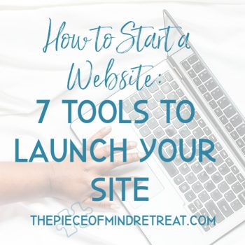 How to Start a Website: 7 Tools to Launch Your Site