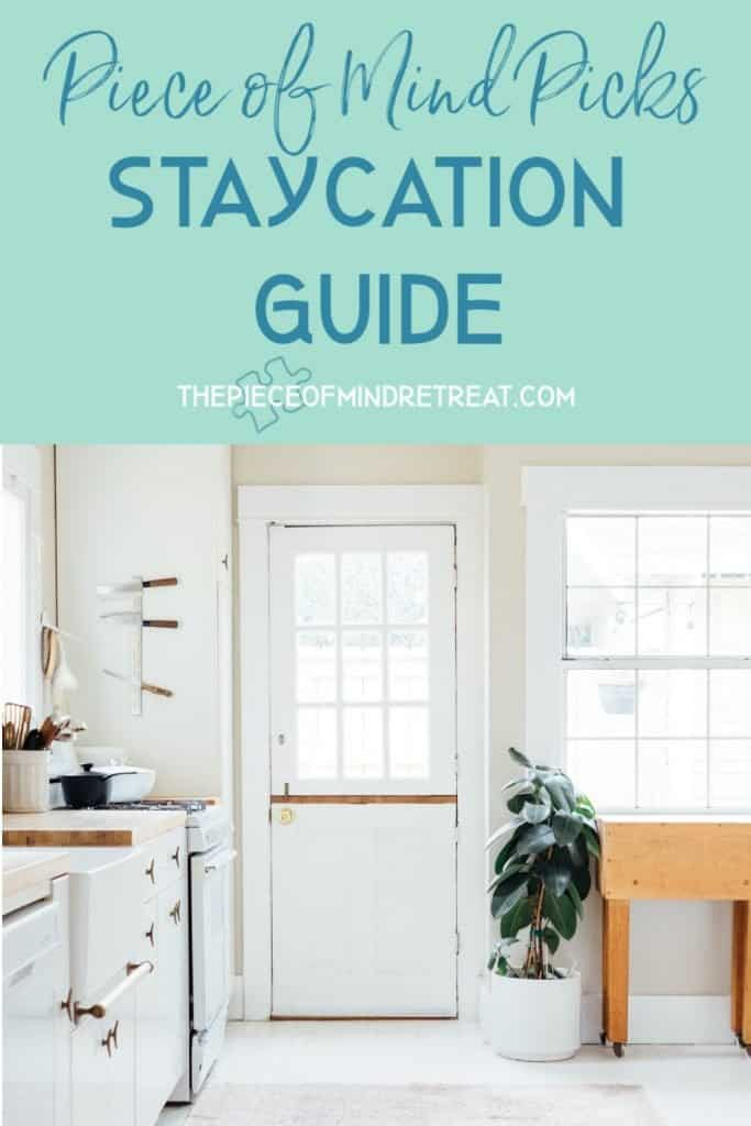Piece of Mind Picks Staycation Guide