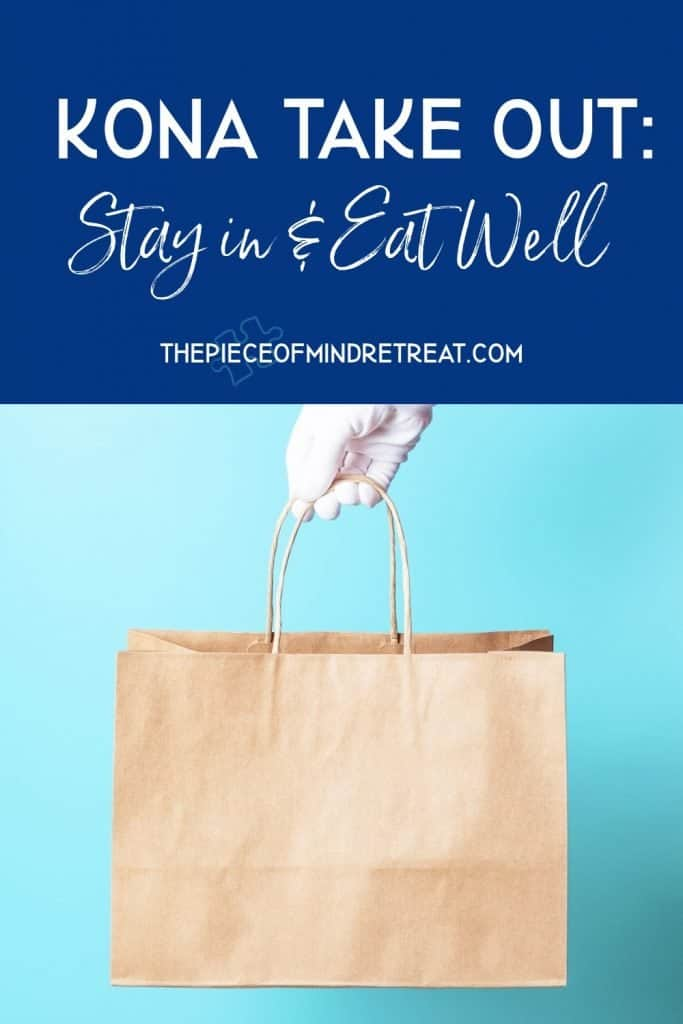 Kona Take Out: Stay In and Eat Well