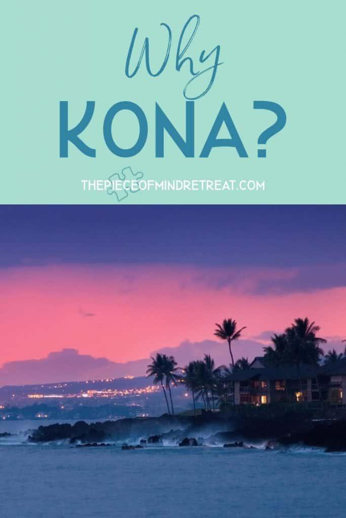 Why Kona?
