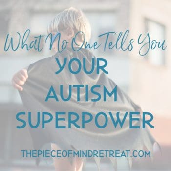 What No One Tells You: Your Autism Superpower