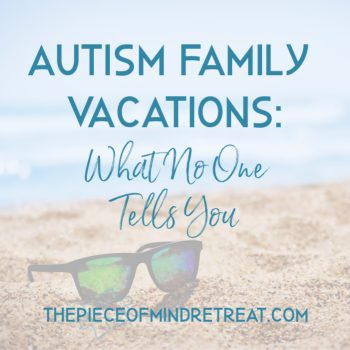 Autism Family Vacations: What No One Tells You
