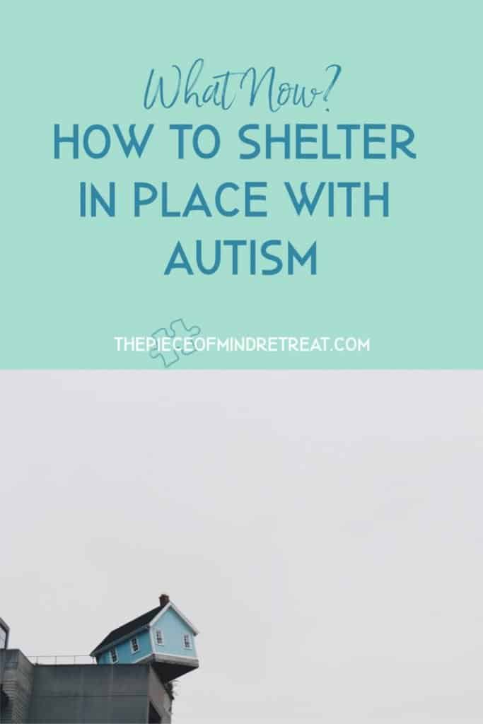 Now What? How to Shelter in Place with Autism