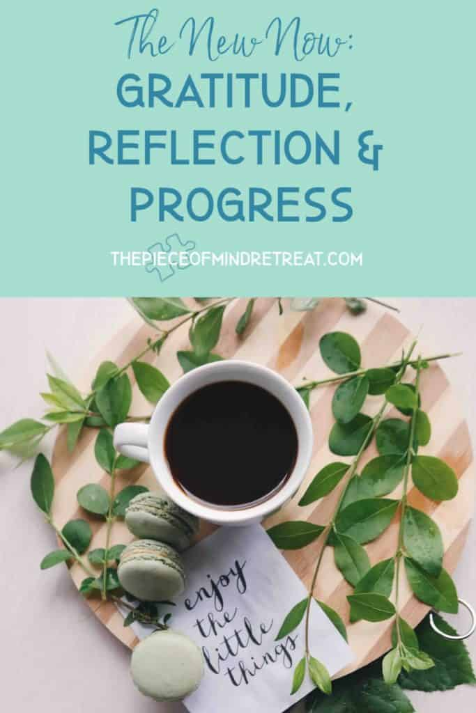 The New Now: Gratitude, Reflection and Progress