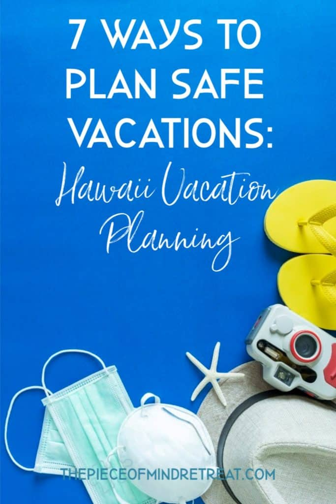 7 Ways to Plan Safe Vacations: Hawaii Vacation Planning