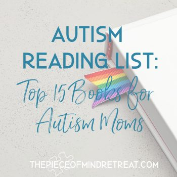 Autism Reading List: Top 15 Non-Fiction Books for Autism Moms