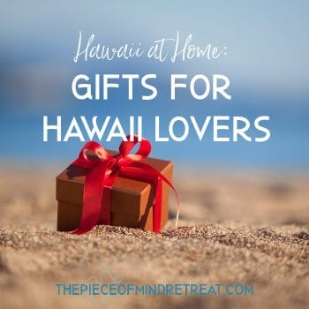 Hawaii at Home: Gifts for Hawaii Lovers