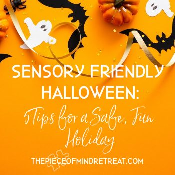 Sensory Friendly Halloween: 5 Tips for a Safe, Fun Holiday - Without a Meltdown