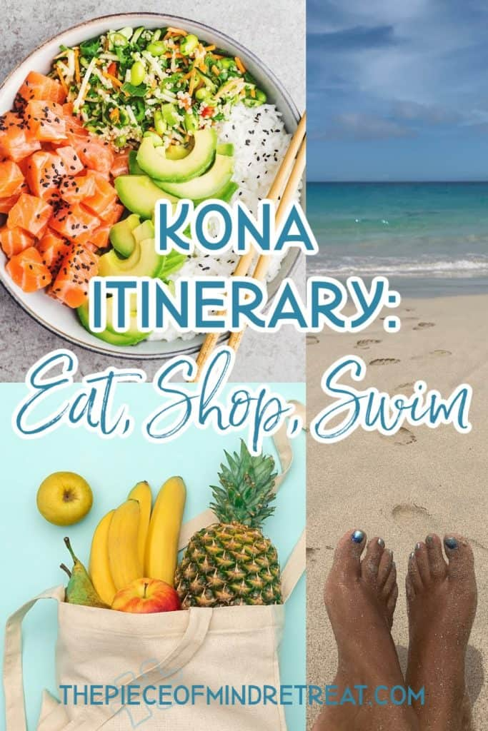 Kona Itinerary: Eat, Shop and Swim