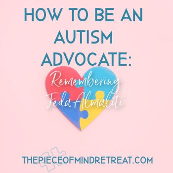 How to Be an Autism Advocate: Remembering and Honoring Feda Almaliti