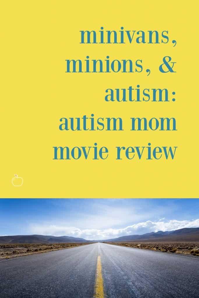 Minivans, Minions and Autism