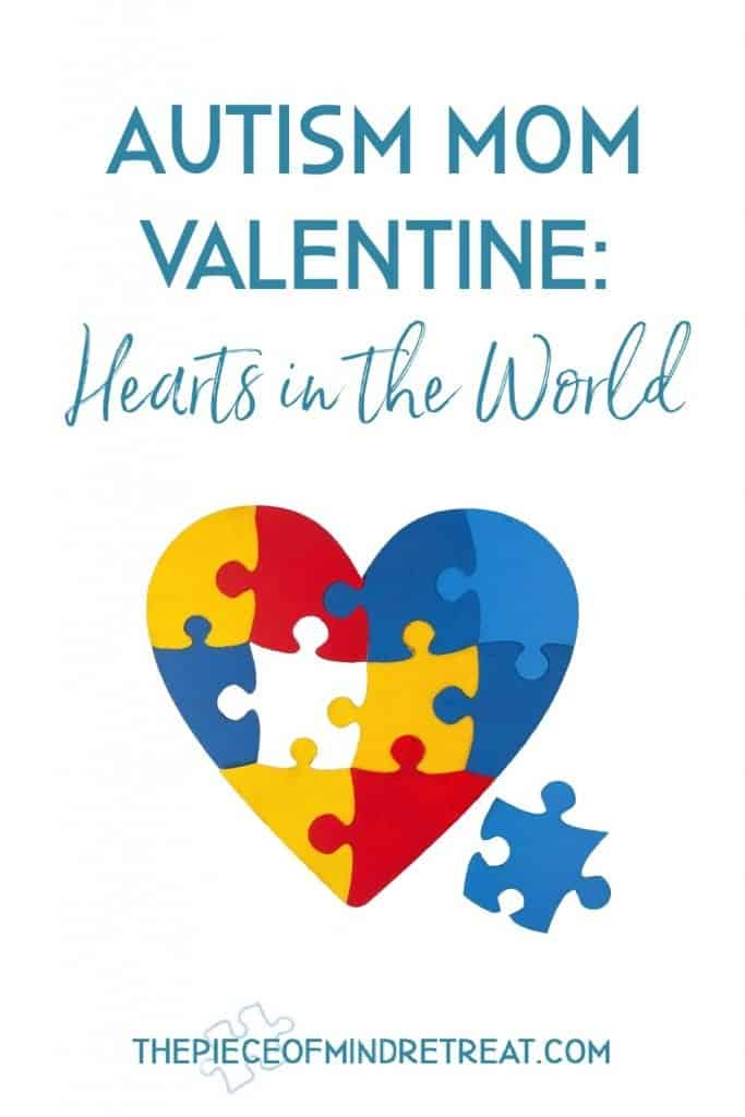 Autism Valentines Day: Hearts in the World
