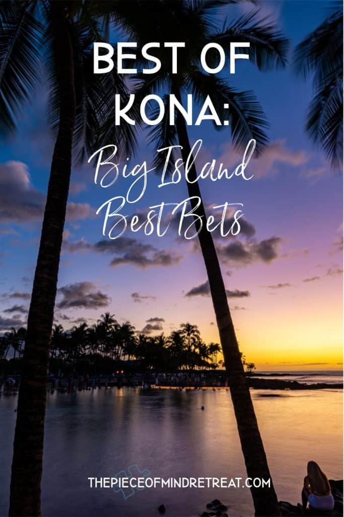 Best of Kona: Big Island Best Bets