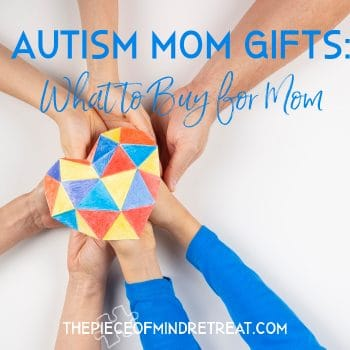 Autism Mom Gifts: What to buy for mom