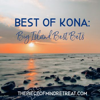 Best of Kona: Big Island Best Bets