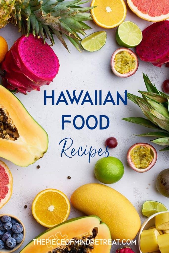 Hawaiian Food Recipes: A Taste of Hawaii - At Home