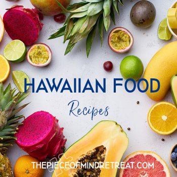 Hawaiian Food Recipes: A Taste of Hawaii - At Home