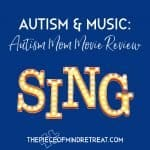 Autism and Music: Sing, Autism Mom Movie Review