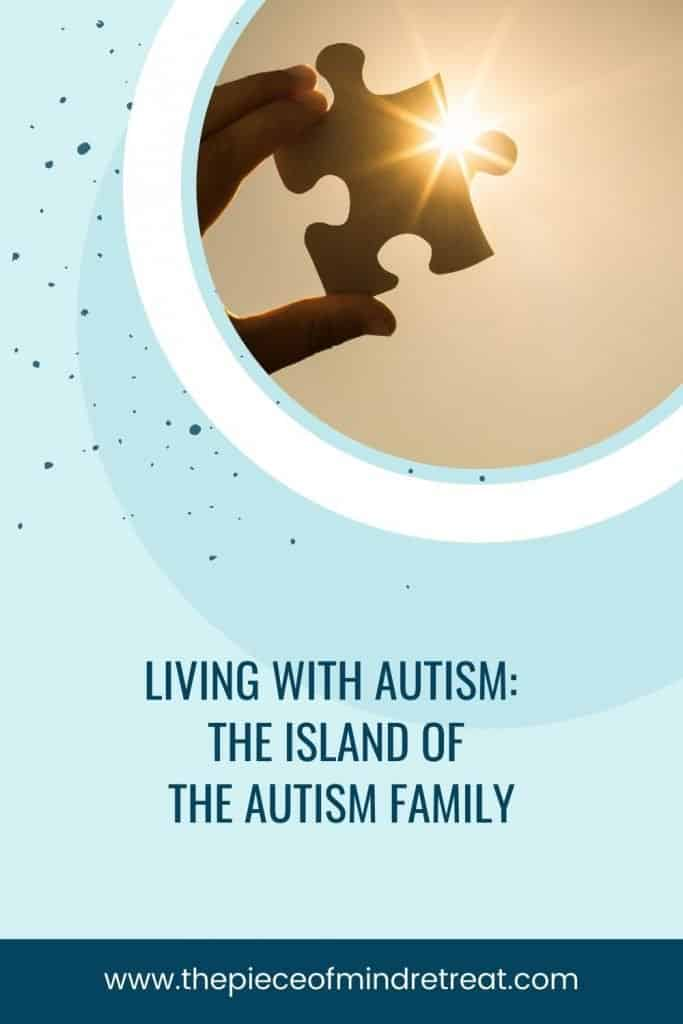 Living with Autism: The Island of the Autism Family